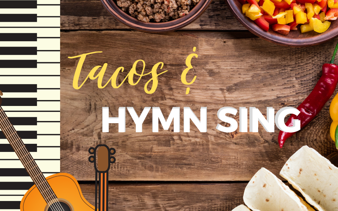 Tacos and Hymn Sing