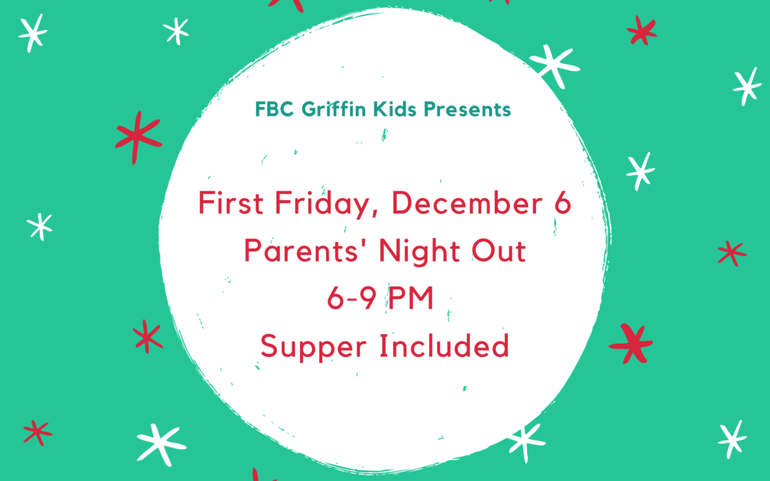 First Friday: Parents' Night Out