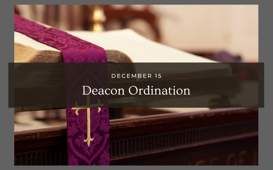 Deacon Ordination