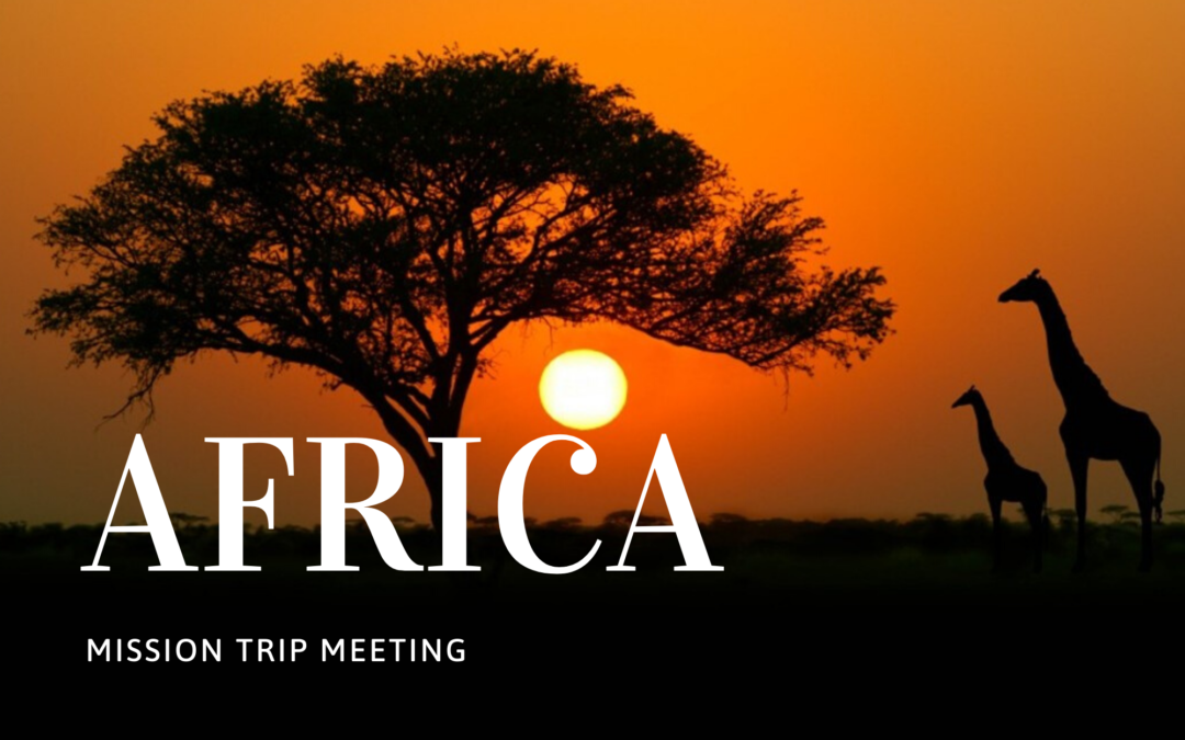 Africa Mission Trip – Informational Meeting