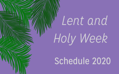 Lent and Holy Week Schedule 2020